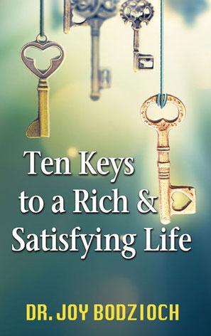10 Keys to a Rich & Satisfying Life by Dr Joy Bodzioch